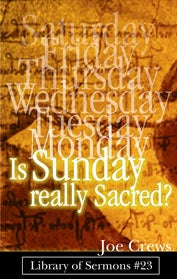 Is Sunday Really Sacred?