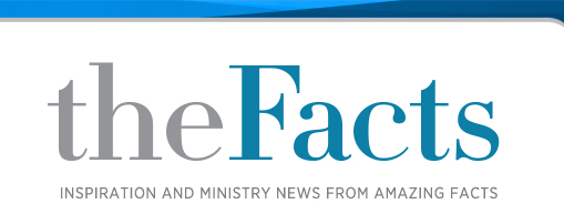 theFacts Inspiration and Ministry News from Amazing Facts